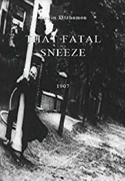 1907.  That Fatal Sneeze.  Directed by Lewin Fitzhamon (Great Britain)