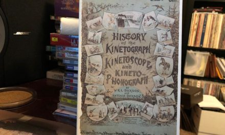 "Treasures from The Dalenberg Library: ""History of the Kinetograph, Kinetoscope, and Kineto-Phonograph"" by WKL Dickson and Antonia Dickson"