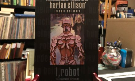 Treasures from the Dalenberg Library: Ellison/Asimov–I, Robot: The Illustrated Screenplay